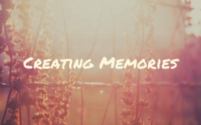 Creating Memories to Share after we Leave